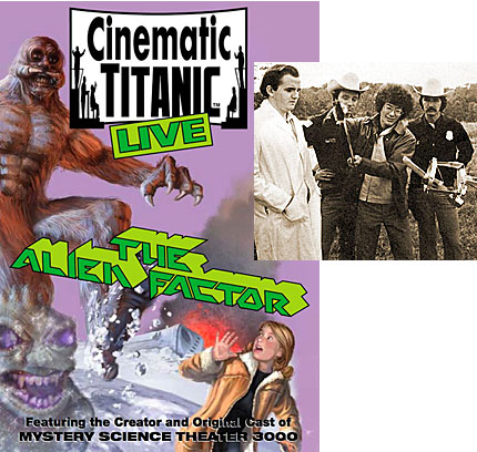 Cinematic Titanic THE ALIEN FACTOR